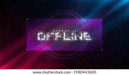 Futuristic offline twitch banner. Cyberpunk glowing offline title for the streaming screen. Stream gaming background with hexagon grid and blue and red lights. Vector illustration.  Photo stock ©