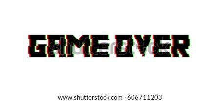 Game over glitch design. Vector