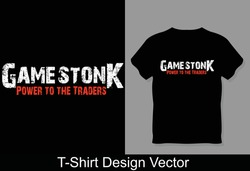 Game Stonk power to the traders T-shirt Vectors