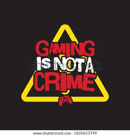 gaming is not a crime design