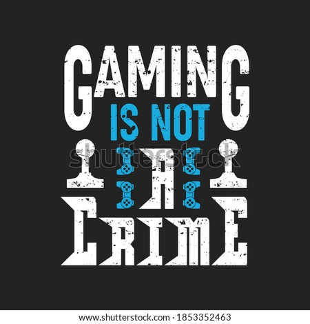 gaming is not a crime   gaming