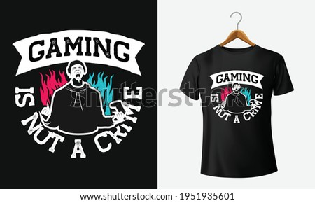 gaming is not a crime stylish t