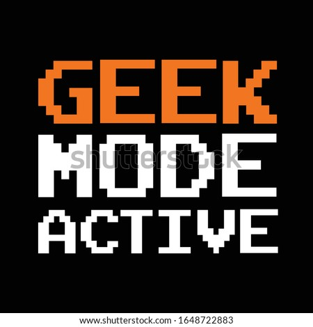 Geek Mode Active Typography Vector Design, Can be Printed On t-shirt, Latest Trend, Wallpaper Banner Poster Design, Vector Illustration , Quote Design Сток-фото ©