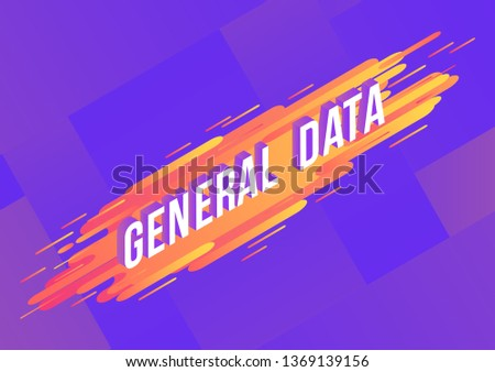 General data isometric gradient text design on abstract geometric orange fluid color shapes and stripes on violet background - vector illustration of modern effect of business term.