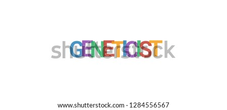 Geneticist word concept. Colorful