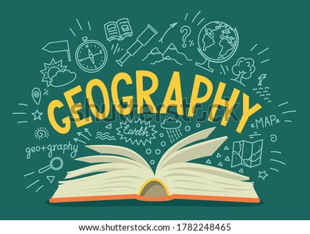 "Geography. Open book with hand drawn word ""geography"" and doodle. School subject or scientifical concept."