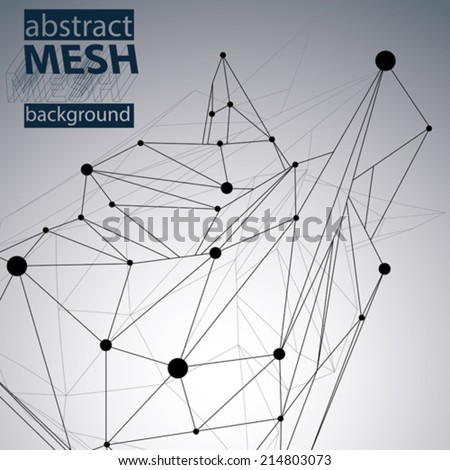 Geometric monochrome polygonal structure with wire mesh modern chaotic science and tech background