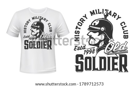 German soldier t-shirt print, vector mascot for history military club. Germany infantryman of World War First on white apparel mockup with soldier in helmet and typography old soldier, tshirt mock up Stock photo ©