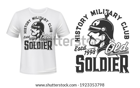 German soldier t-shirt print, vector mascot for history military club. Germany infantryman of World War First on white apparel mockup with soldier in helmet and typography old solder, tshirt mock up Stock photo ©