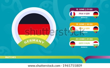 germany national team Schedule matches in the final stage at the 2020 Football Championship. Vector illustration of football euro 2020 matches.