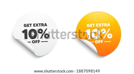 Get Extra 10 percent off Sale. Round sticker with offer message. Discount offer price sign. Special offer symbol. Save 10 percentages. Circle sticker mockup banner. Extra discount badge shape. Vector ストックフォト ©
