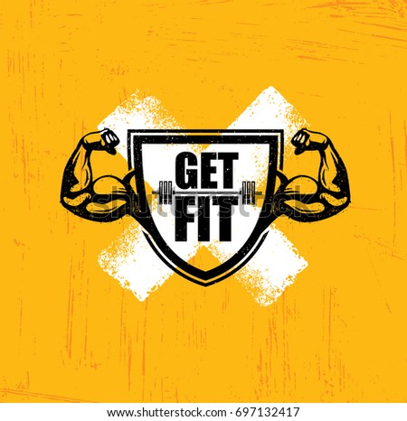 Get Fit. Workout and Fitness Gym Design Element Concept. Creative Custom Vector Sign On Grunge Background