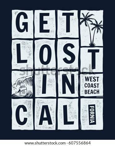 get lost in california slogan...