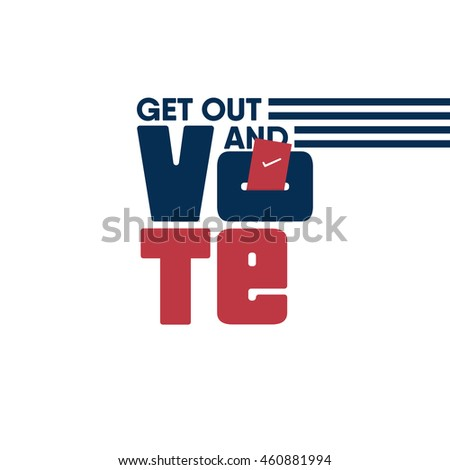 get out and vote USA. Voting concept for 2016 usa elections. candidate vote inside the box