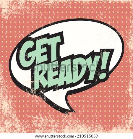 get ready pop art text bubble