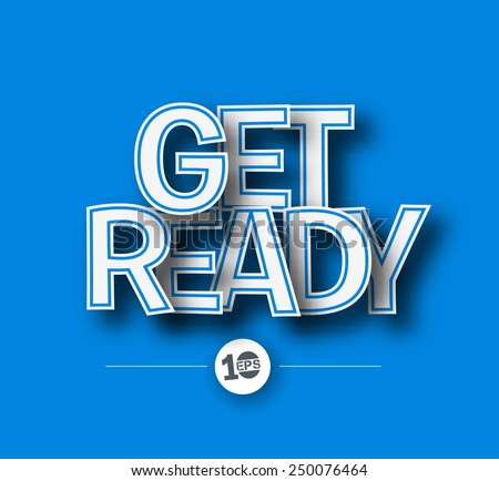 get ready text made of 3d