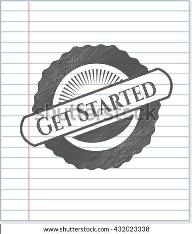 Get Started penciled