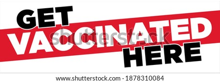 get vaccinated here banner