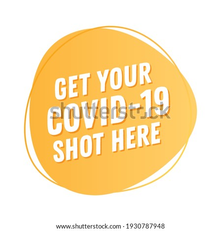 get vaccinated here sign  get