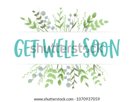 Get Well Soon Floral Leaves Trendy Typography Vector Background for Greeting Cards, Post Cards, Poster, Flyers, Social Media