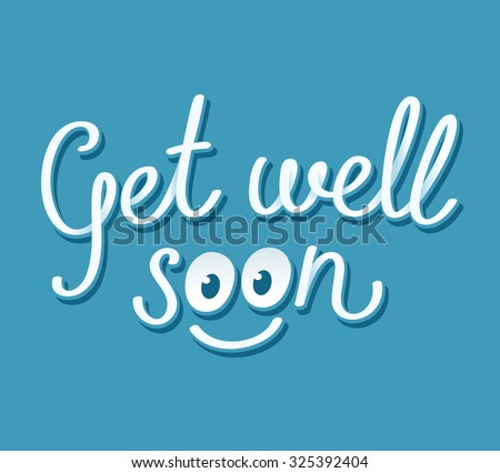 Get well soon handwritten card with cute smiley face. Vector illustration.