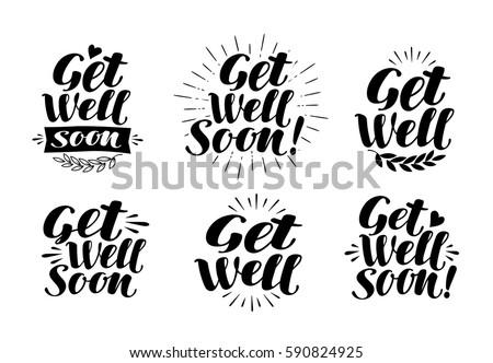 Get well soon, label. Health, medicine, hospital symbol. Lettering, calligraphy vector illustration
