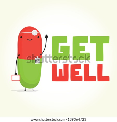 Get well with Doctor Pill vector illustration card
