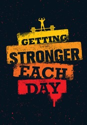 Getting Stronger Each Day. Workout and Fitness Gym Motivation Quote. Creative Sport Vector Typography Grunge Poster Concept
