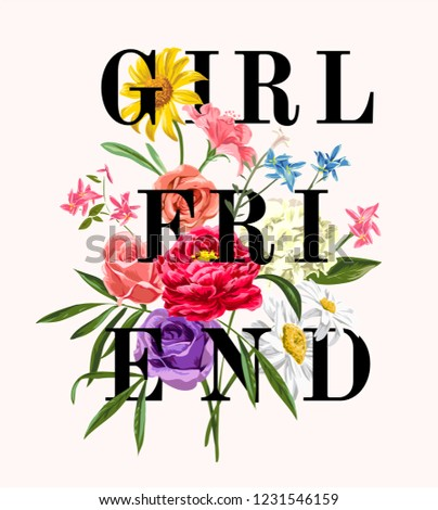 girl friend slogan with colorful flower illustration