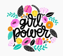 Girl Power - handdrawn illustration. Feminism quote made in vector. Woman motivational slogan. Inscription for t shirts, posters, cards. Floral digital sketch style design.