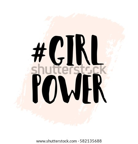 Girl Power - inspirational quote poster design. Hand lettered text in black with pale pink brush stroke on white.