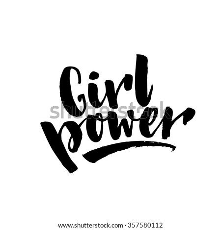 Girl power text, feminism slogan. Black inscription for t shirts, posters and wall art. Feminist sign handwritten with ink and brush.