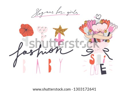 "Girl slogans for t shirt. Modern print for girls. Vector illustration. Creative typography slogan design. Signs ""FASHION BABY"", ""SHINE""."