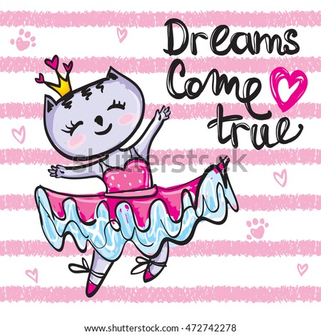 girlish design on t shirt. Little princess kitty on repeated backdrop in light tender colors white and pink. Hand drawing funny Cat in ballet dress and crown on had with hearts. Dreams come true
