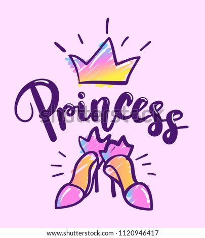 girlish t shirt design with princess high heel shoes and crown. Calligraphic lettering composition and girlish elements on pink background.