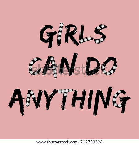 Girls Can Do Anything Brush Typography Fashion Slogan with pearl for T-shirt and apparels graphic vector Print.