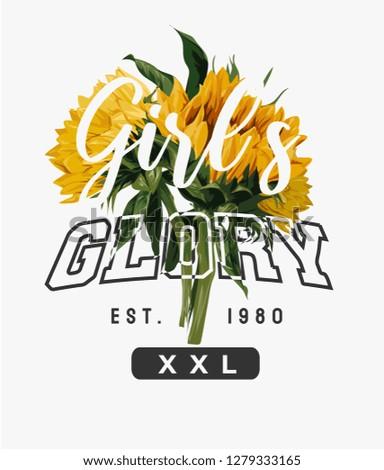girls glory slogan with sunflowers illustration