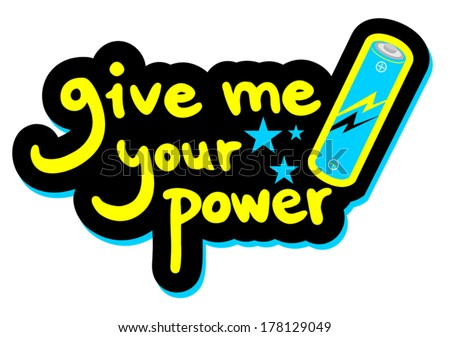 give me power