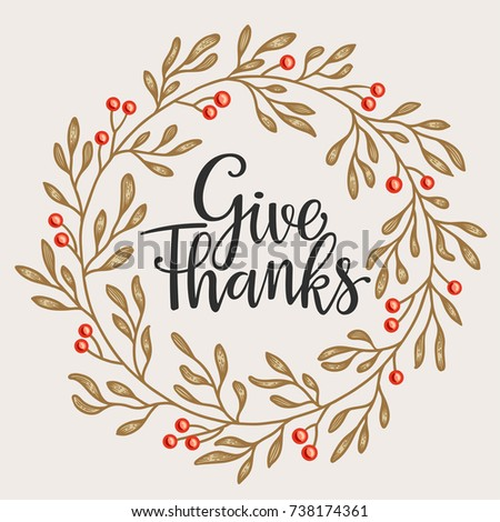 Give thanks season hand drawn vector illustration. Hand drawing calligraphy phrases with detailed autumn wreath for greeting card, poster, banner, website, header.