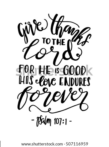 give thanks to the lord for he