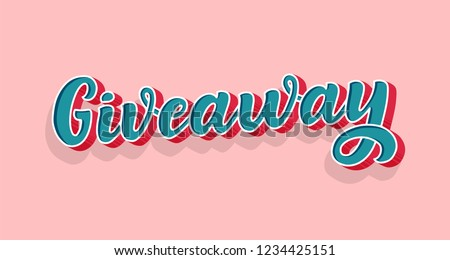 Giveaway lettering. 3D style, vintage illustration. Ad promotion contest image. Win the gift for share or repost. Typographic quote for business sale. Vector