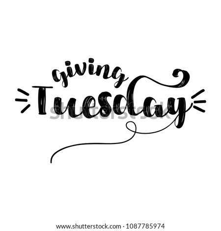 Giving tuesday - inspirational lettering design for posters, flyers, t-shirts, cards, invitations, stickers, banners. Hand painted brush pen modern calligraphy isolated on white background.