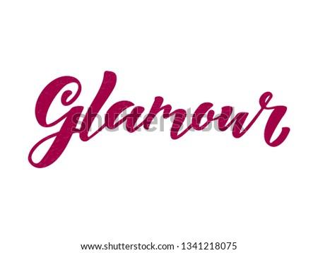 Glamour modern handlettering text. Design print for t-shirt, label, sticker, greeting card, banner, poster, beauty salon, beauty shop, magazine. Vector illustration on background.  #1341218075