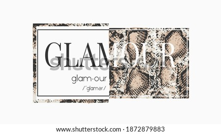 glamour slogan on snake skin pattern background for fashion print