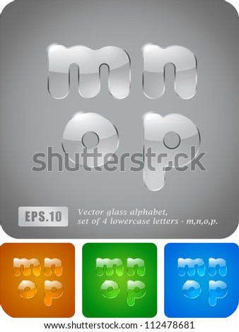 "Glass alphabet, set of 4 lowercase letters ""m"", ""n"", ""o"", ""p"". Vector Eps 10. The rest of uppercase and lowercase letters, symbols and numbers of the alphabet in my portfolio."