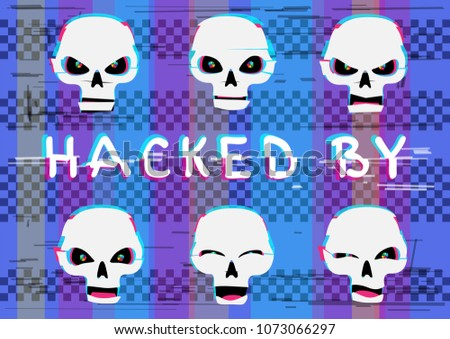 Glitch hacker skulls set with hacked by text on blue screen device background. Skull laugh funny wink and angry different emotions collection. Computer crime attack illustration