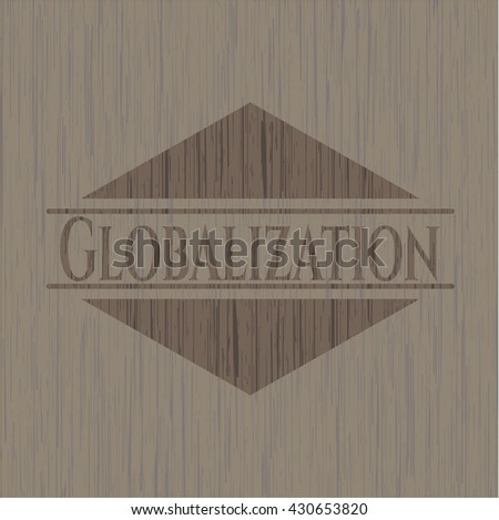 Globalization badge with wooden background