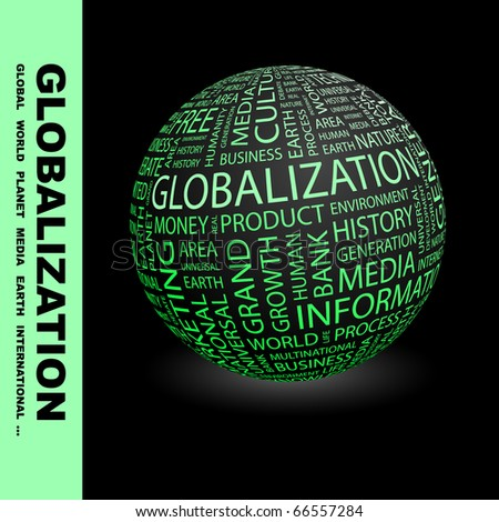 GLOBALIZATION. Globe with different association terms.