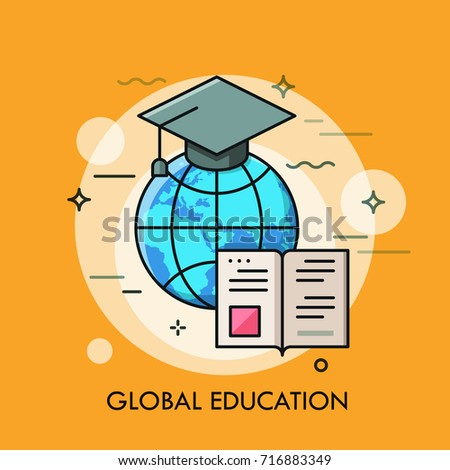 Globe with graduation cap and opened book. Modern concept of global education, international student exchange program, studying abroad. Vector illustration for banner, poster, presentation, website.