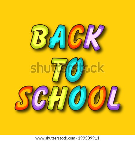 Glossy colorful text Back to School on yellow background.
